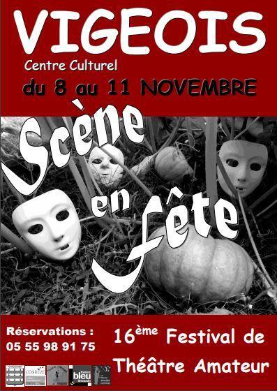 Du 8 au 11 Novembre: Scène en Fête à Vigeois - 16ème Festival de Théatre Amateur.