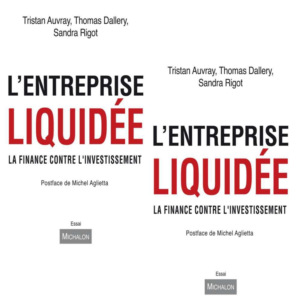 L'Entreprise Liquidée - La Finance contre l'Investissement