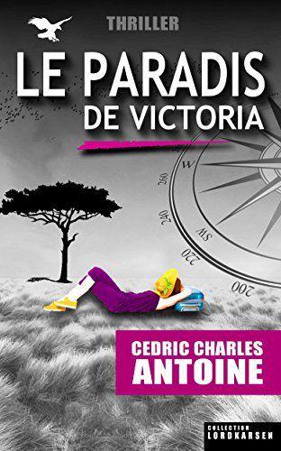 Le paradis de Victoria, Cédric Charles Antoine