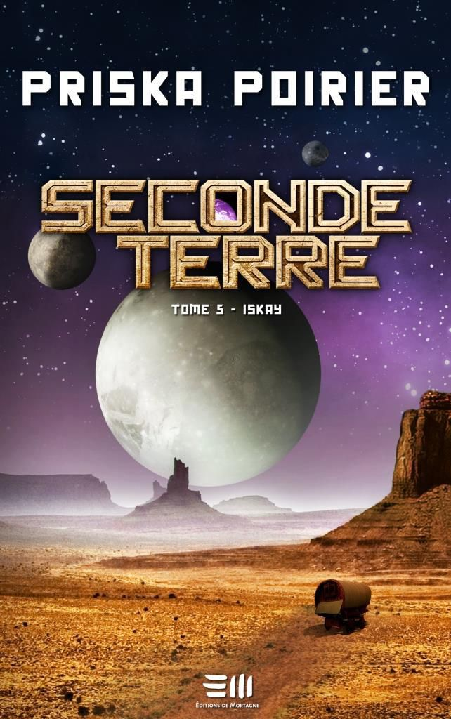 Seconde Terre Tome 5 Priska Poirier Editions De Mortagne