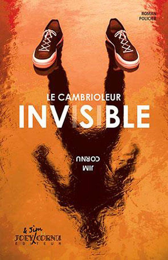 Le Cambrioleur Invisible Jim Cornu Joey Cornu Editeur Par