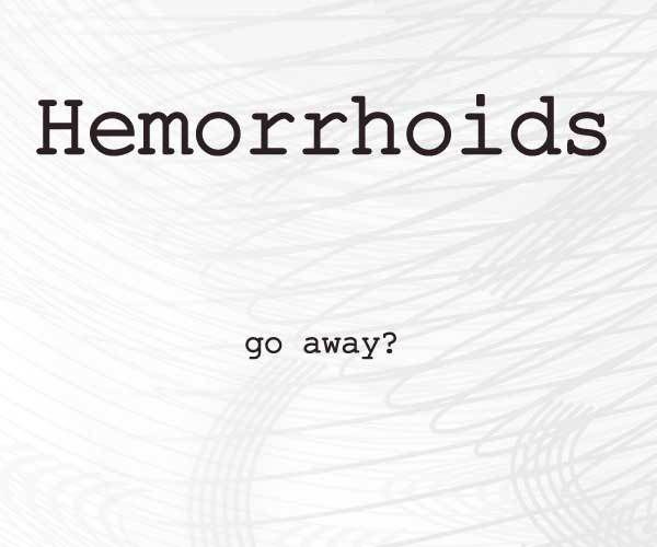 How Long Does It Take For Hemorrhoids To Go Away And Heal Health