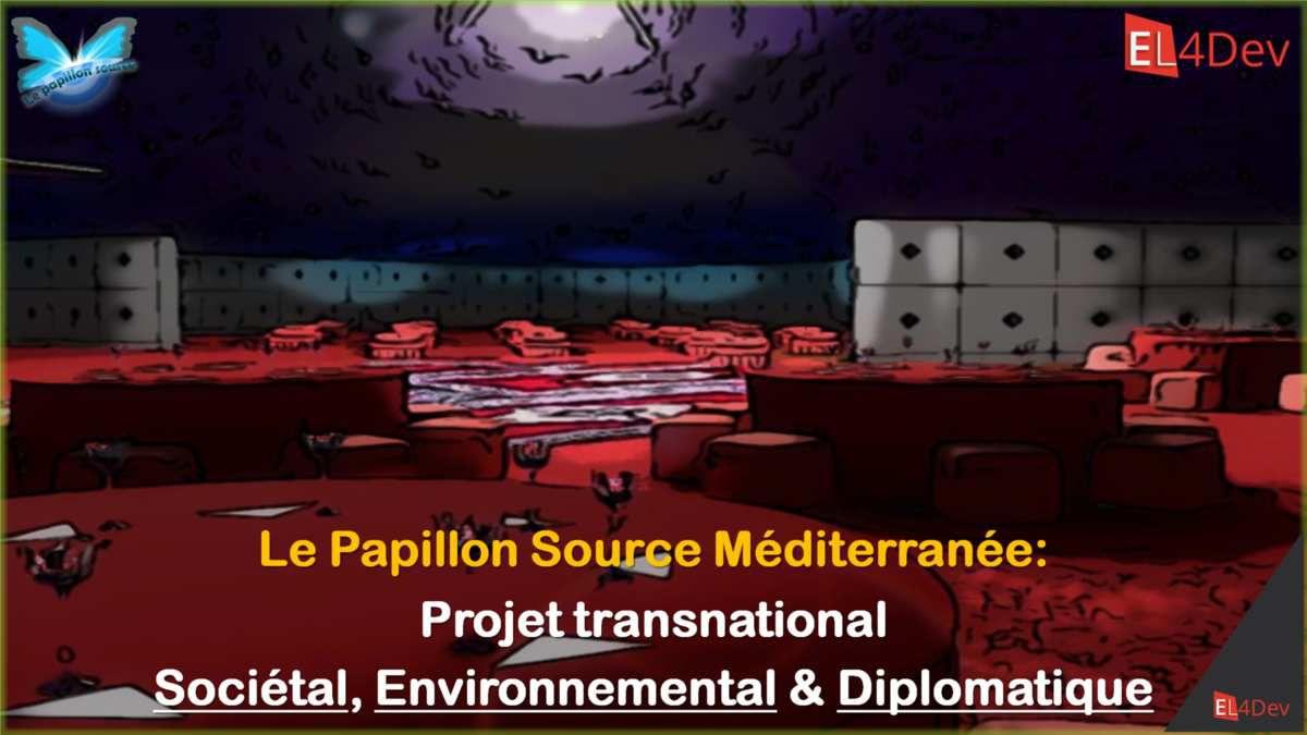 Le Papillon Source Méditerranée EL4DEV - Projet Transnational, Sociétal, Environnemental et Diplomatique