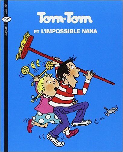 Tom Tom et Nana tome 1 : Tom Tom et l'impossible Nana