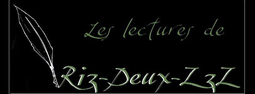 """Blog littéraire """"Riz-Deux-ZzZ"""""""