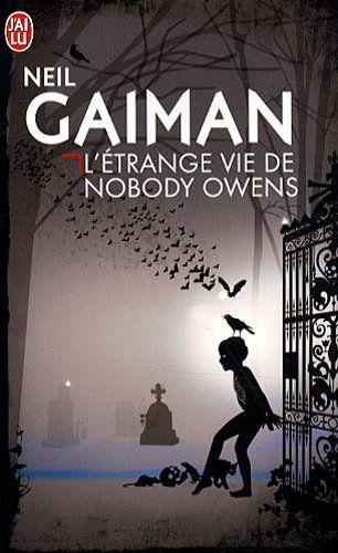 The Strange Life of Nobody Owens - Neil Gaiman