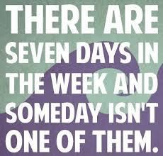 Someday could be TODAY!