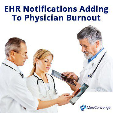 Multitude of EHR Notifications Adding To Physician Burnout