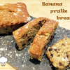 Banana pralin bread