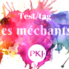 Test/Tag PKJ : les méchants