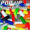Pop-Up Fishing Evolution