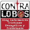 Contralobos, Blog Informativo Cristiano Evangélico y Protestante