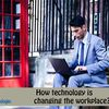 How new technologies are changing the workplaces