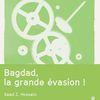 Bagdad, la grande évasion !, de Saad. Z. Hossain