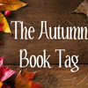 The Autumn Book Tag