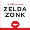 """La drôle de vie de Zelda Zonk"" de Laurence Peyrin"