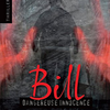 """Bill : Dangereuse Innocence"" de Chris Loseus"