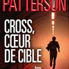 """Cross, coeur de cible"" de James Patterson"
