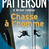 """Chasse à l'homme"" de James Patterson & Michaël Ledwidge"