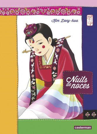 << Nuits De Noces >> ( 2013 ) & << Histoire Couleur De Terre >> ( 2006 ) | Illustrations : Kim Dong Hwa | Editions : Casterman | Ecriture & Casterman