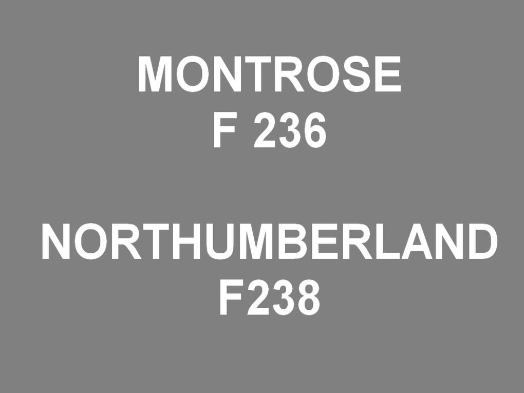 MONTROSE  F236, NORTHUMBERLAND  F238 , Frégates de la marine anglaise