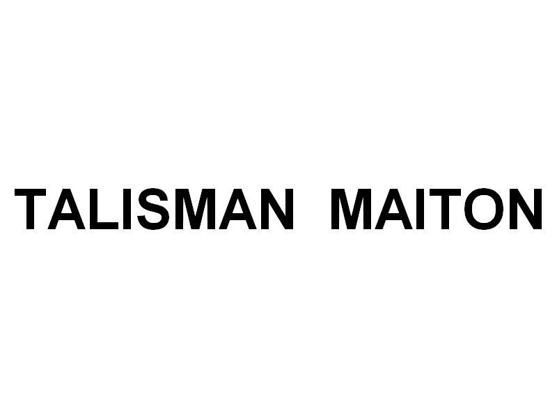TALISMAN MAITON