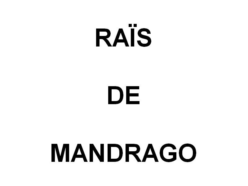 RAÏS DE MANDRAGO