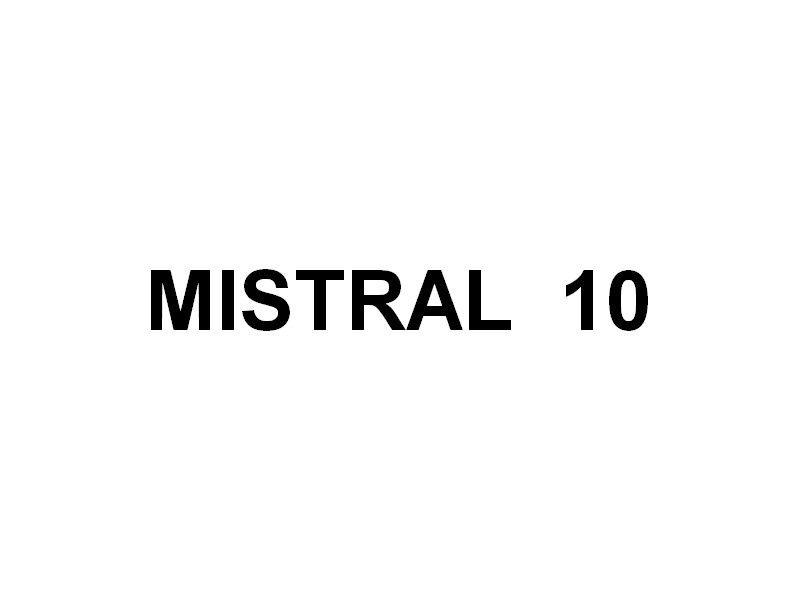 MISTRAL 10