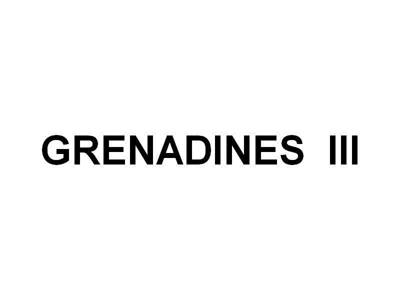 GRENADINES  III