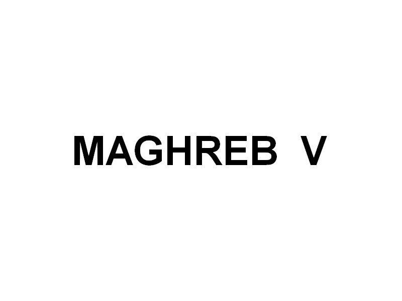 MAGHREB V