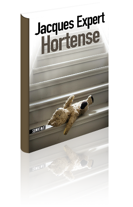 HORTENSE - J.Expert  (336 pages - 20,00 € - Ed. SONATINE)