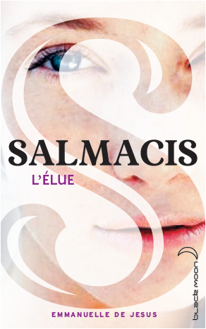 Salmacis - Tome 1 - L'élue d'Emmanuelle de Jesus ♪ The fountain of Salmacis ♪