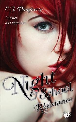 Night School - Tome 4 - Résistance de C.J. Daugherty ♪ Into the fire ♪
