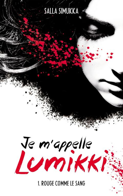 Je m'appelle Lumikki - Tome 1 - Rouge comme le sang de Salla Simukka ♪ No light, no light ♪