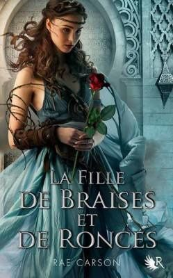 La Fille de Braises et de Ronces - Tome 1 de Rae Carson ♪ Freedom Fighters ♪