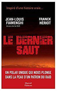 &quot&#x3B;Le dernier saut&quot&#x3B; - Jean-Louis Fiamenghi et Franck Hériot + Interview de J.L. Fiamenghi