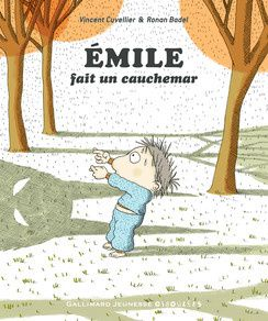 Découvrez les différentes aventures d'Emile... Rire assuré... Emile, Vincent Cuvellier, illustrations de Ronan Badel, Gallimard, de 3 à 7 ans.