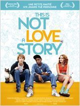 THIS IS NOT A LOVE STORY - Nathalie Raimbault / Alfonso Gomez-Rejon