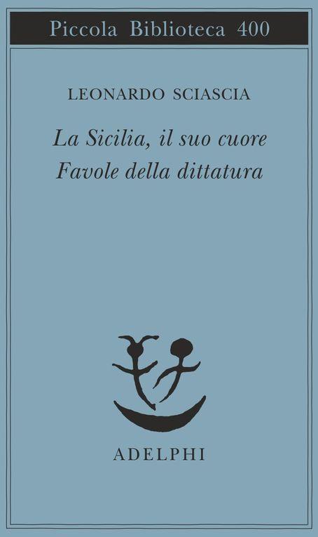 Leonardo Sciascia, La Sicilia il suo cuore, Favole della dittatura, dittatura, Sicilia