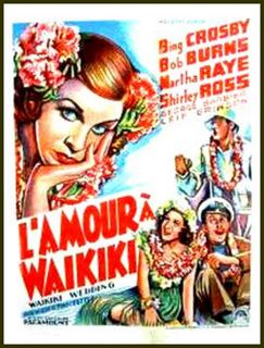 L'Amour à Waïkiki de Frank Tuttle avec Bing Crosby, Martha Raye, Shirley Ross, Bob Burns,