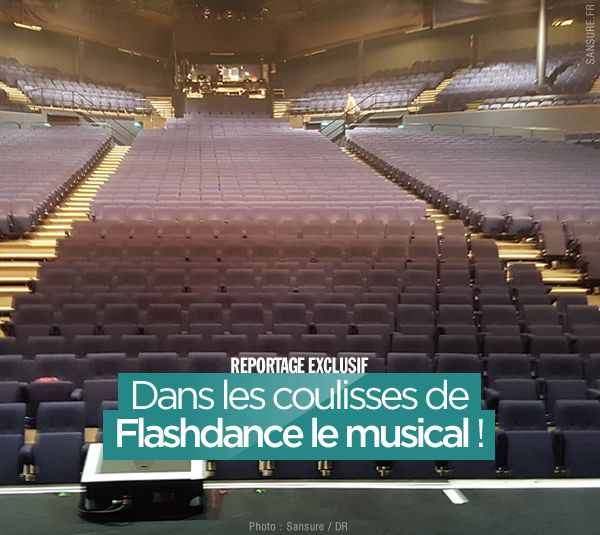 Dans les coulisses de Flashdance le musical ! #Exclusif