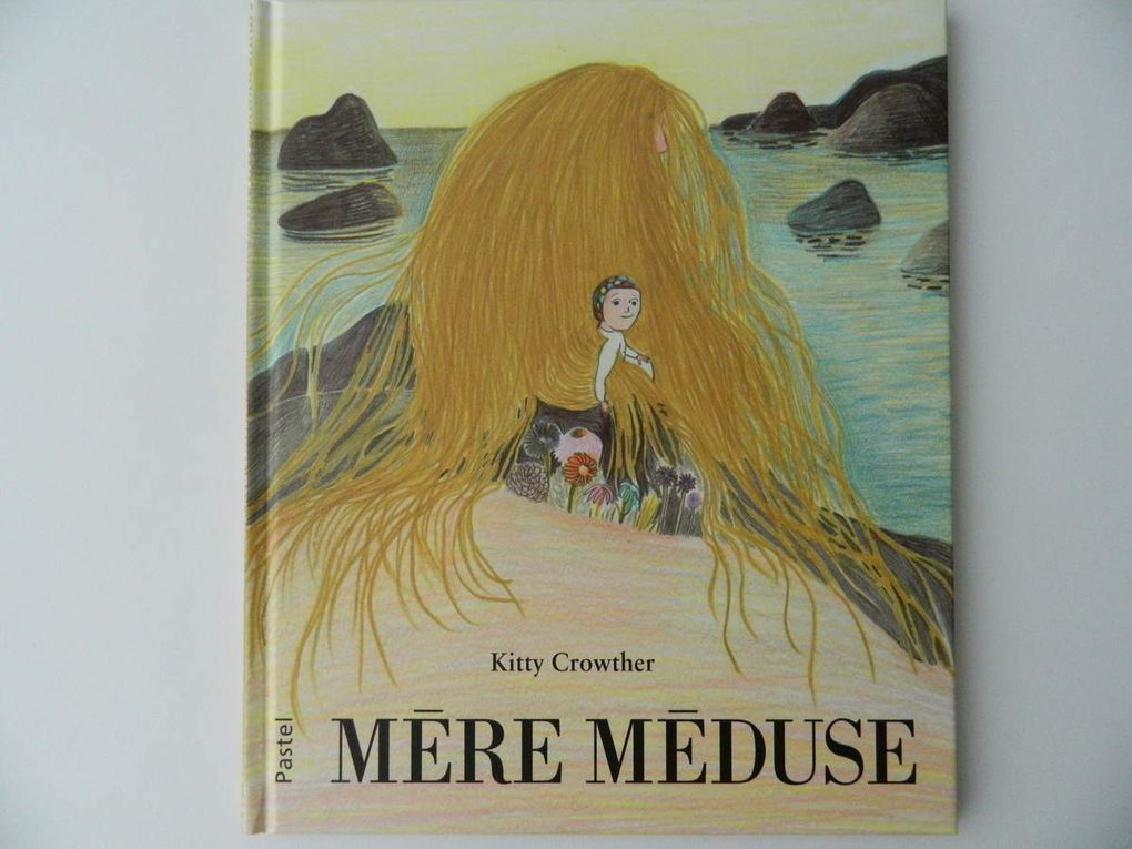 Mère Méduse de Kitty Crowther