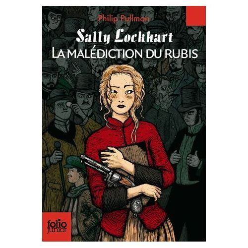 Sally Lockhart 1-La malédiction du Rubis&#x3B; Philip Pullman