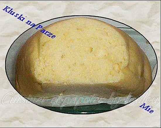 Kluski na Parze le pain vapeur ultra-moelleux
