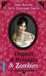 Orgueil et Préjugés et Zombies - Jane Austen et Seth Grahame-Smith