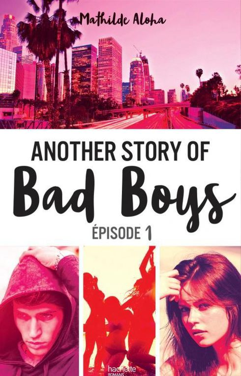 Another story of bad boy Tome 1 - Mathilde Aloha