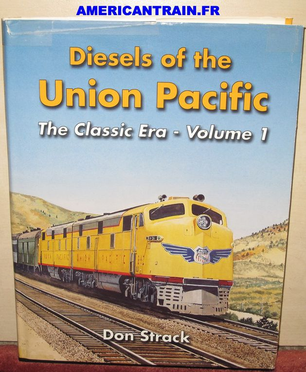 Diesels of the Union Pacific The Classic Era Volume 1 Don Strack