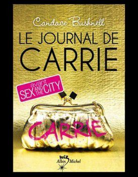 Le journal de Carrie - Candace Bushnell