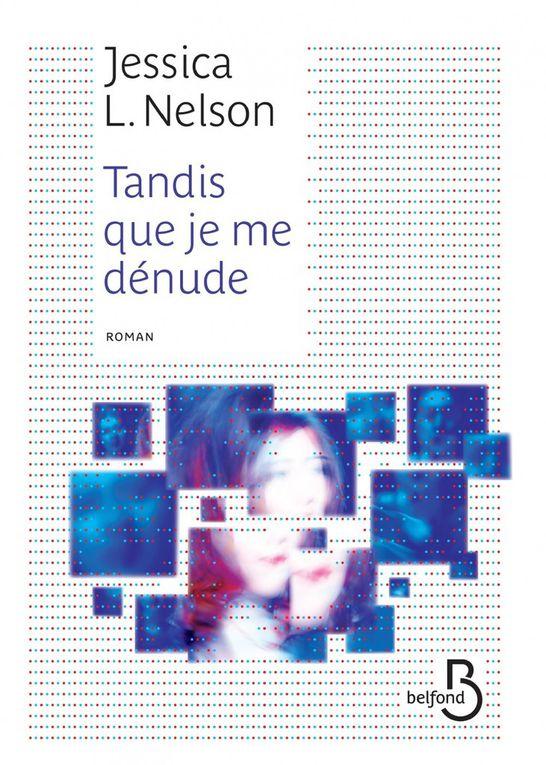 &quot&#x3B;Tandis que je me dénude&quot&#x3B; de Jessica L. Nelson