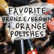 TOP Bronze, Brown & Orange Nail POLISH // 2016